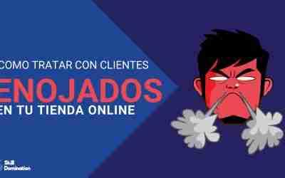 Cómo tratar con Clientes Enojados en tu Tienda Online (Plantillas Incluidas)