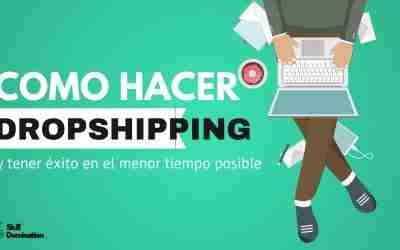 Como Hacer Dropshipping y tener éxito en el menor tiempo posible